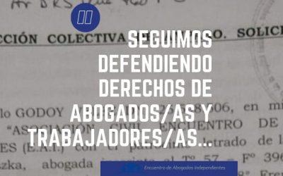 Seguimos defendiendo Derechos de trabajadores/as y Abogados/as